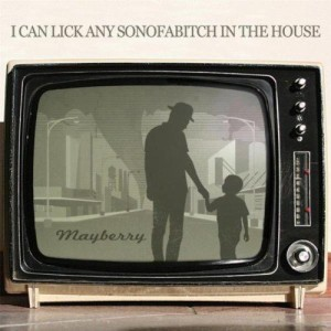 I-Can-Lick-Any-Sonofabitch-In-The-House-Mayberry-cover